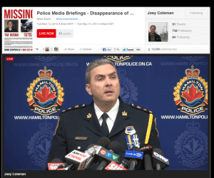 Hamilton Police Service Chief Glenn De Caire updates media on the murder of Tim Bosma May 14, 2013. Independent Crowd Funded Journalist Joey Coleman was using @LiveStream to broadcast the press conference. There were 13,590 live viewers & over 40,000 unique viewers