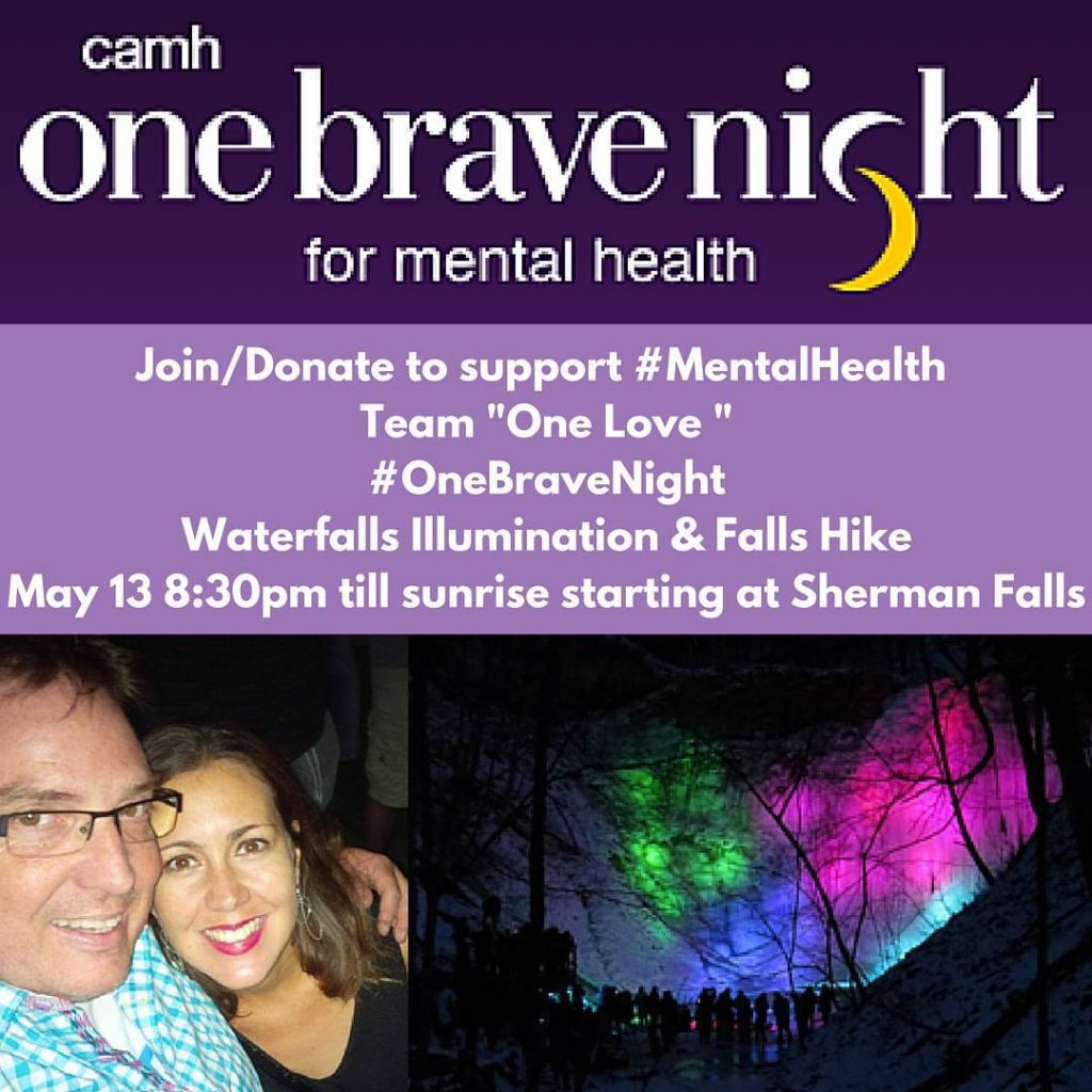 For #OneBraveNight Friday May 13, 2016 Join Team One Love and Team Damoff For A Waterfalls Illumination, Hike and Campfire #SunriseSelfies  to raise awareness/funds for mental health and end stigma